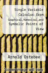 Cover of Single Variable Calculus from Graphical,Numerical,and Symbolic Points of View 2 (ISBN 978-0030256813)