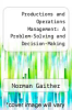 cover of Productions and Operations Management: A Problem-Solving and Decision-Making Approach (4th edition)