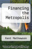 cover of Financing the Metropolis