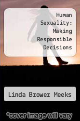 Cover of Human Sexuality: Making Responsible Decisions EDITIONDESC (ISBN 978-0030583667)