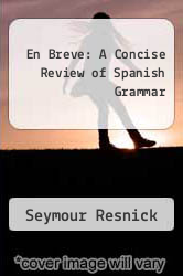 En Breve: A Concise Review of Spanish Grammar by Seymour Resnick - ISBN 9780030593567