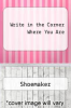 cover of Write in the Corner Where You Are