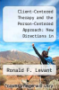 cover of Client-Centered Therapy and the Person-Centered Approach: New Directions in Theory, Research and Practice