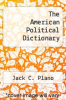 cover of The American Political Dictionary (7th edition)