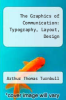 cover of The Graphics of Communication: Typography, Layout, Design (3rd edition)