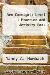Ven Conmigo! : Level 1 Practice and Activity Book by Nancy A. Humbach - ISBN 9780030949517