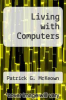 cover of Living with Computers (4th edition)