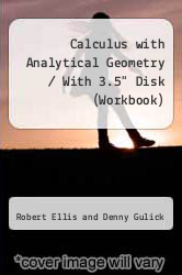 "Calculus with Analytical Geometry / With 3.5"" Disk (Workbook) by Robert Ellis and Denny Gulick - ISBN 9780030979941"