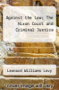 cover of Against the Law; The Nixon Court and Criminal Justice