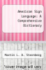 cover of American Sign Language: A Comprehensive Dictionary