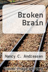Broken Brain by Nancy C. Andreasen - ISBN 9780060152819