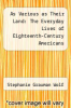 cover of As Various as Their Land: The Everyday Lives of Eighteenth-Century Americans