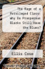cover of The Rage of a Privileged Class: Why Do Prosperous Blacks Still Have the Blues?