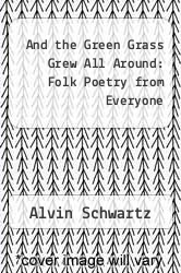 Cover of And the Green Grass Grew All Around: Folk Poetry from Everyone EDITIONDESC (ISBN 978-0060227586)