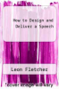 cover of How to Design and Deliver a Speech (2nd edition)