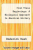 cover of From These Beginnings: A Biological Approach to American History (3rd edition)