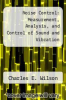 cover of Noise Control : Measurement, Analysis, and Control of Sound and Vibration