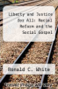 cover of Liberty and Justice for All: Racial Reform and the Social Gospel
