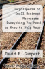 cover of Encyclopedia of Small Business Resources: Everything You Need to Know to Help Your Business Prosper
