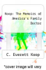 cover of Koop: The Memoirs of America`s Family Doctor