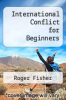 cover of International Conflict for Beginners