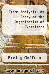 framing analysis an essay on the organization of experience Title: frame analysis essay on the organization of experience pdf keywords: get free access to pdf ebook frame analysis essay on the organization of experience pdf pdf.