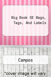 Big Book Of Bags, Tags, And Labels A digital copy of  Big Book Of Bags, Tags, And Labels  by Campos. Download is immediately available upon purchase!