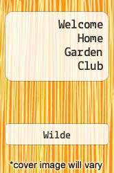Welcome Home Garden Club A digital copy of  Welcome Home Garden Club  by Wilde. Download is immediately available upon purchase!