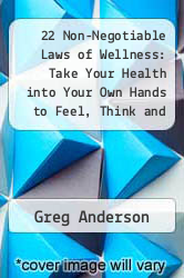 Cover of 22 Non-Negotiable Laws of Wellness: Take Your Health into Your Own Hands to Feel, Think and Live Better than You Ever Thought Possible EDITIONDESC (ISBN 978-0062512994)