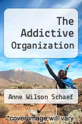 The Addictive Organization by Anne Wilson Schaef - ISBN 9780062548412