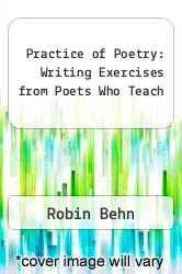 Cover of Practice of Poetry: Writing Exercises from Poets Who Teach EDITIONDESC (ISBN 978-0062715074)