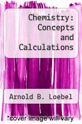 Cover of Chemistry: Concepts and Calculations  (ISBN 978-0063850118)