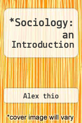 Sociology: an Introduction by Alex thio - ISBN 9780065011098