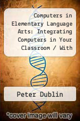 "Computers in Elementary Language Arts : Integrating Computers in Your Classroom / With 3.5"" Disk Excellent Marketplace listings for  Computers in Elementary Language Arts : Integrating Computers in Your Classroom / With 3.5"" Disk  by Peter Dublin, Harvey Pressman and Evelyn J. Woldman starting as low as $95.87!"