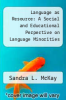 cover of Language as Resource: A Social and Educational Perpective on Language Minorities in the United States