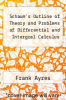 cover of Schaum`s Outline of Theory and Problems of Differential and Intergral Calculus (2nd edition)