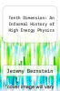 cover of Tenth Dimension: An Informal History of High Energy Physics