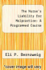 cover of The Nurse`s Liability for Malpractice: A Programmed Course (2nd edition)