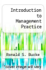 cover of Introduction to Management Practice (1st edition)