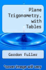 cover of Plane Trigonometry, with Tables (4th edition)