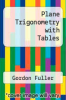 cover of Plane Trigonometry with Tables (5th edition)