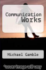 cover of Communication Works (4th edition)