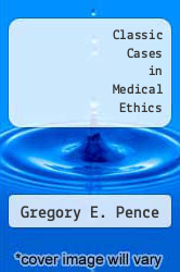 Cover of Classic Cases in Medical Ethics EDITIONDESC (ISBN 978-0070380929)