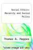 cover of Social Ethics: Morality and Social Policy
