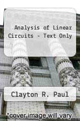 Analysis of Linear Circuits - Text Only by Clayton R. Paul - ISBN 9780070459199