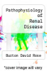 cover of Pathophysiology of Renal Disease