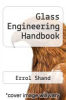 cover of Glass Engineering Handbook (2nd edition)
