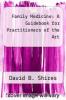 cover of Family Medicine: A Guidebook for Practitioners of the Art (2nd edition)