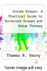 cover of Inside Groups: A Practical Guide to Encounter Groups and Group Therapy