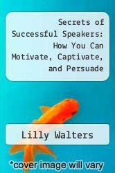 Cover of Secrets of Successful Speakers: How You Can Motivate, Captivate, and Persuade EDITIONDESC (ISBN 978-0070680333)